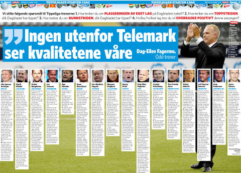 DAGBLADET 23. MARS: �Ingen utenfor Telemark ser kvalitetene v�re�, sa Dag-Eilev Fagermo da han fikk h�re at Dagbladet tippet Odd p� 10.-plass. I dag er han litt mer ydmyk.