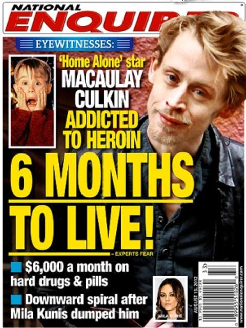 SKANDALEFORSIDA: Tabloiden National Enquirer slo stort opp at Culkin bare hadde seks m�neder igjen � leve. I liten skrift under tittelen har man lagt til �frykter eksperter�.